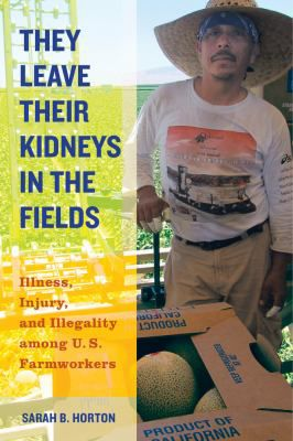 They-Leave-Their-Kidneys-in-the-Fields-9780520283275